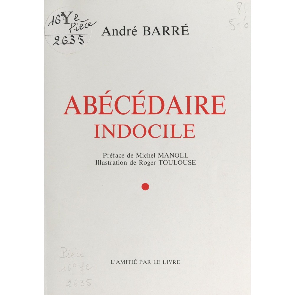 Abecedaire Indocile Andre Barre