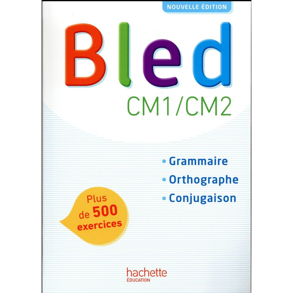 Le Bled Orthographe Grammaire Conjugaison French Edition Ebook