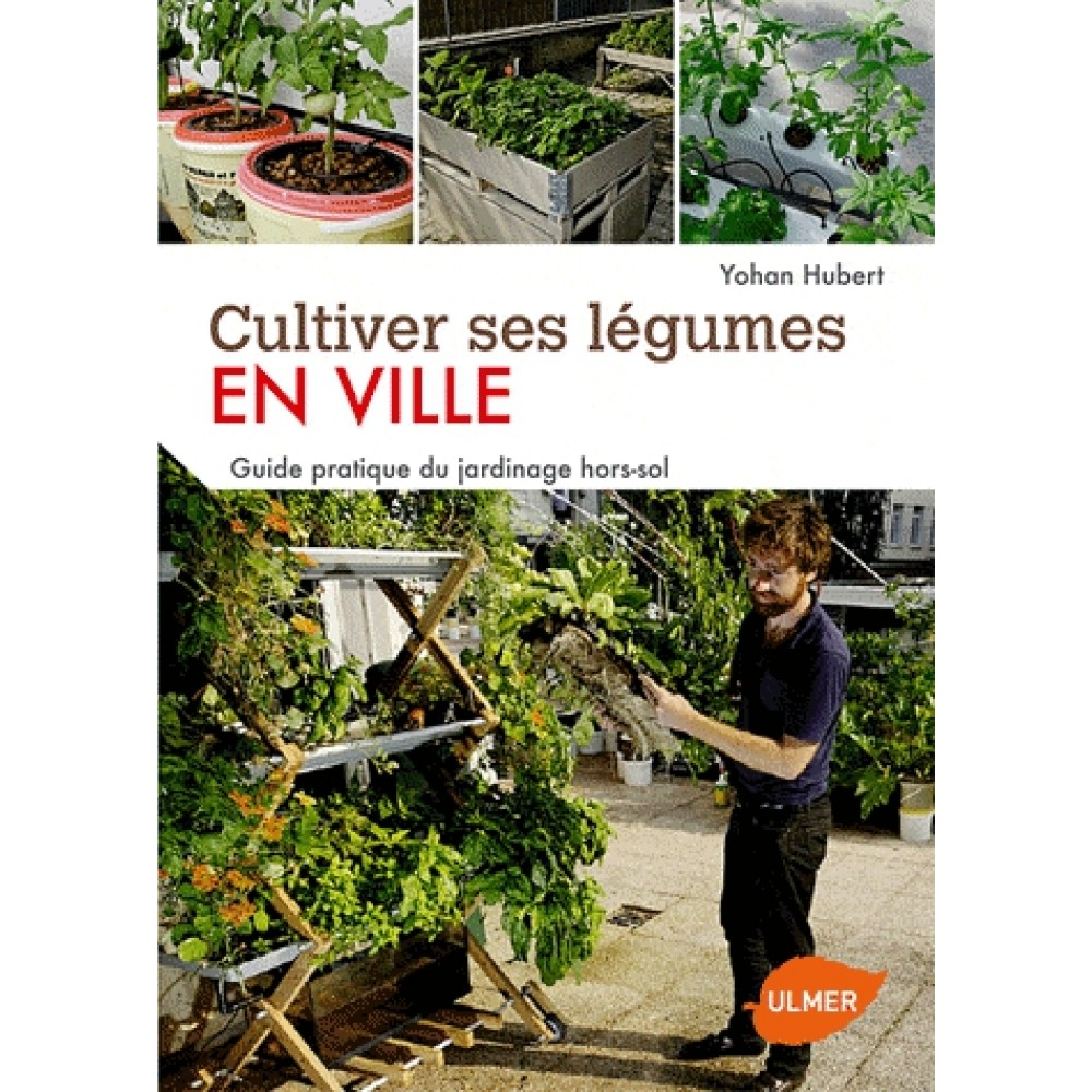 cultiver ses l gumes hors sol guide pratique du potager productif en ville livre jardin. Black Bedroom Furniture Sets. Home Design Ideas
