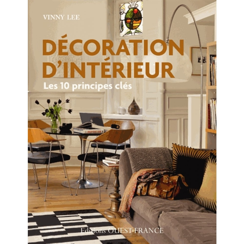 D coration d 39 int rieur les 10 principes cl s livre for Decor d interieur