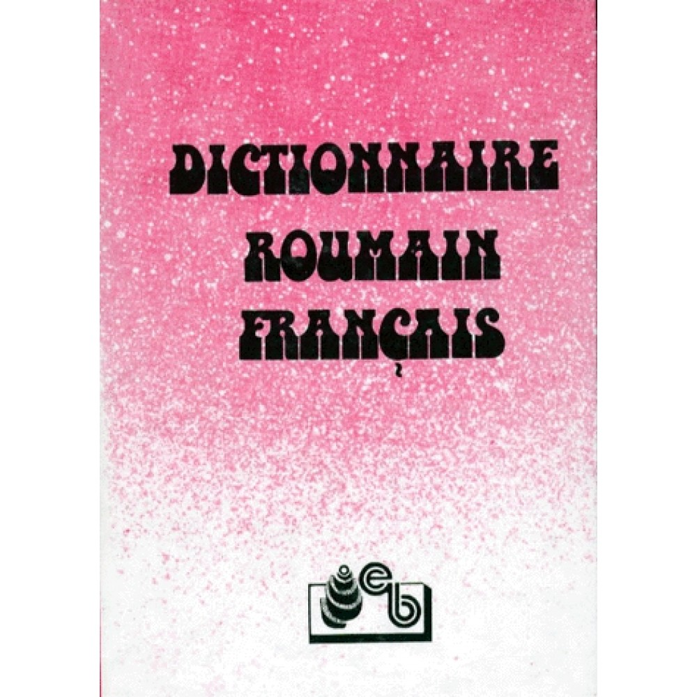 Dictionnaire Roumain Francais