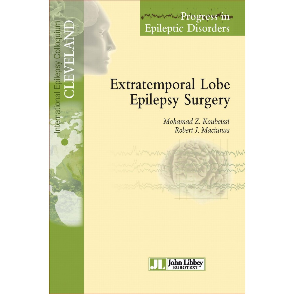 Extratemporal Lobe Epilepsy Surgery (Progress in Epileptic Disorders)