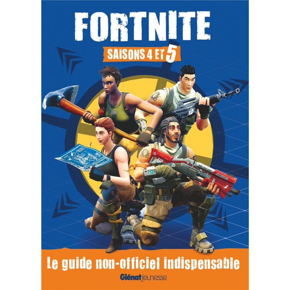 Fortnite Saison 4 Et 5 Le Guide Non Officiel Indispensable