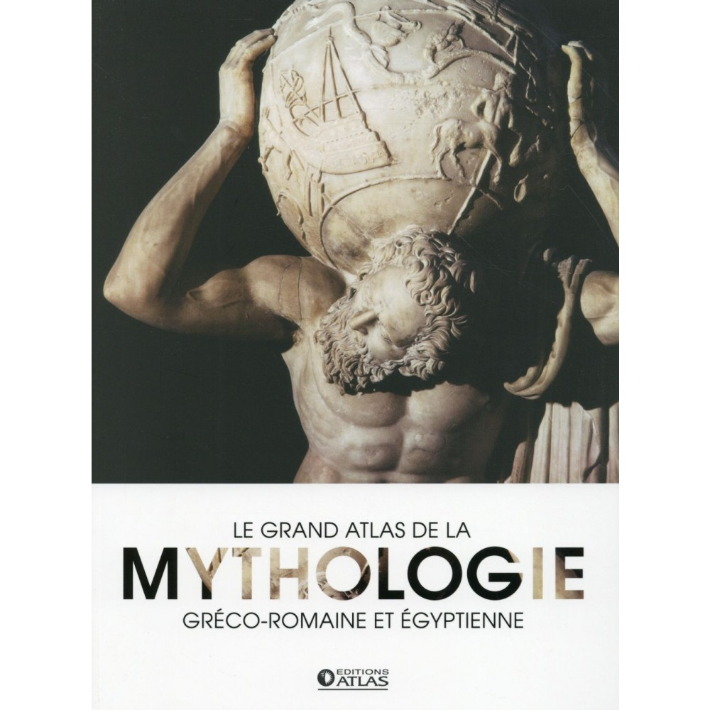 Le Grand Atlas De La Mythologie Greco Romaine Et Egyptienne