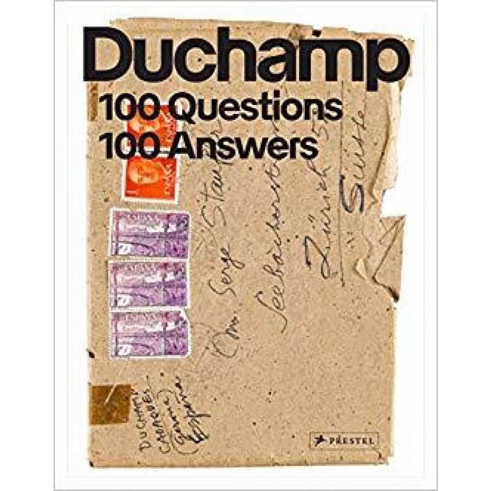 Marcel Duchamp 100 Questions 100 Answers