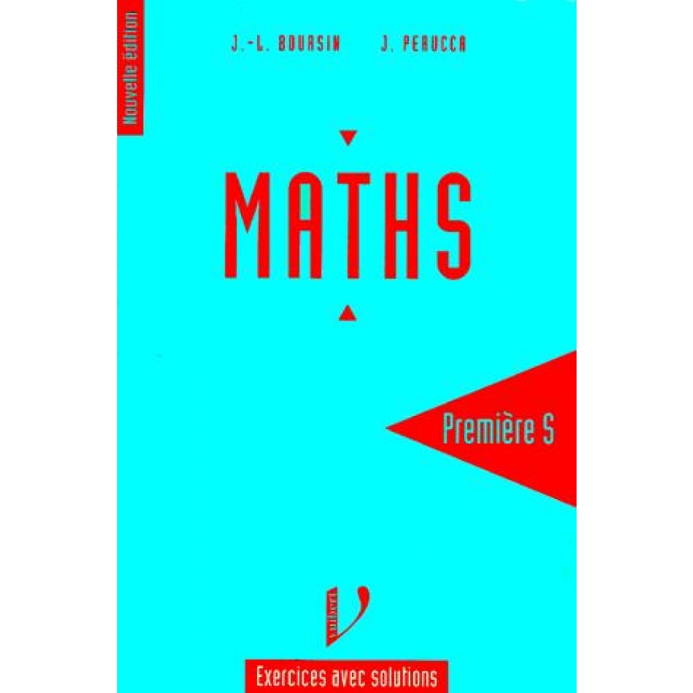 Maths 1ere S. - Exercices avec solutions - Livres ...