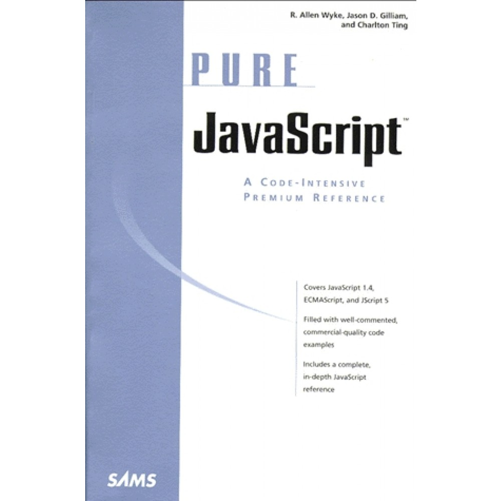 PURE JAVASCRIPT  A Code-Intensive Premium Reference