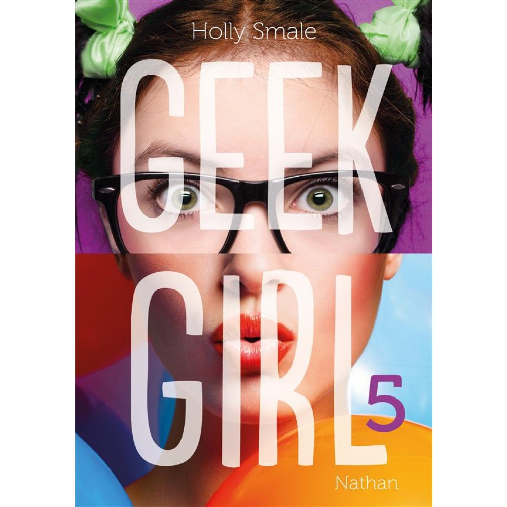 Geek Girl Tome 5