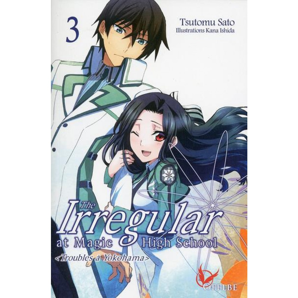 The Irregular At Magic High School Tome 3 Troubles A Yokohama