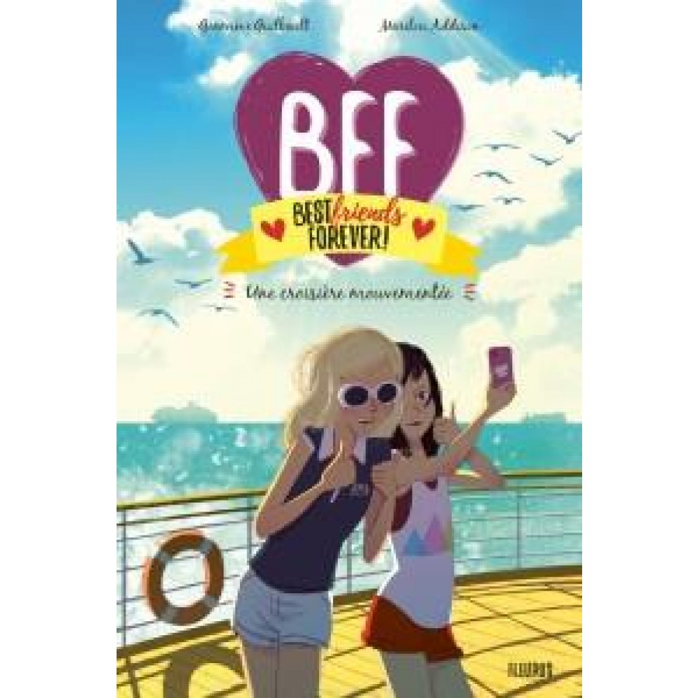 Bff Best Friends Forever Tome 3 Une Croisiere Mouvementee