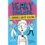 Beaky Malone Tome 2 - L'horrible sortie scolaire