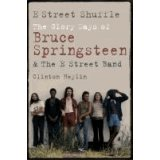 E Street Shuffle - The Glory Days of Bruce Springsteen & the E Street Band