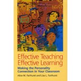 Effective Teaching, Effective Learning - Making the Personality Connection in Your Classroom