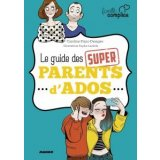 Le guide des super parents d'ado