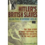 Hitler's British Slaves - Allied Pows in Germany 1939-1945
