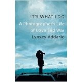 It's What I Do - A Photographer's Life of Love and War