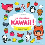 Je dessine Kawaii ! - Plus de 80 dessins étape par étape