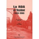 La RDA et l'Occident (1949-1990). Colloque international Paris, Novembre 1999