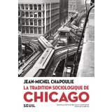 La tradition sociologique de Chicago (1892-1961)