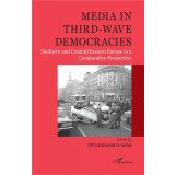 Media in Third-Wave Democracies - Southern and Central/Eastern Europe in a Comparative Perspective