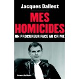 Mes homicides - Un procureur face au crime