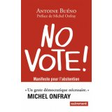 No vote ! - Manifeste pour l'abstention