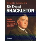 Sir Ernest Shackleton - Grandeur et endurance d'un explorateur (1874-1922)