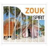 Coffret - Spirit Of Zouk