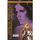 Star Wars Force Rebelle Tome 2 - Otage