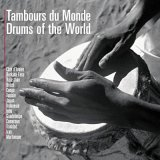 TAMBOURS DU MONDE - DRUMS OF THE WORLD