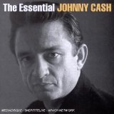 THE ESSENTIAL : JOHNNY CASH