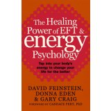 The Healing Power of EFT & Energy Psychology - Tap into your body's energy to change your life for the better