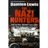 The Nazi Hunters - The Ultra-Secret SAS Unit and the Quest for Hitler's War Criminals