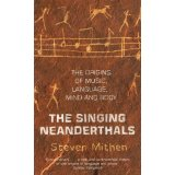 The Singing Neanderthals - The Origin of Music, Language, Mind and Body