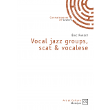 Vocal jazz groups, scat & vocalese