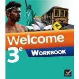 Anglais 3e Welcome - Workbook