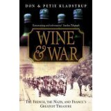 Wine & War. The French, the Nazis, and the Battle for France's Greatest Treasure