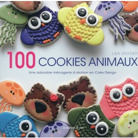 100 Cookies Animaux Une Adorable Menagerie A Realiser En Cake