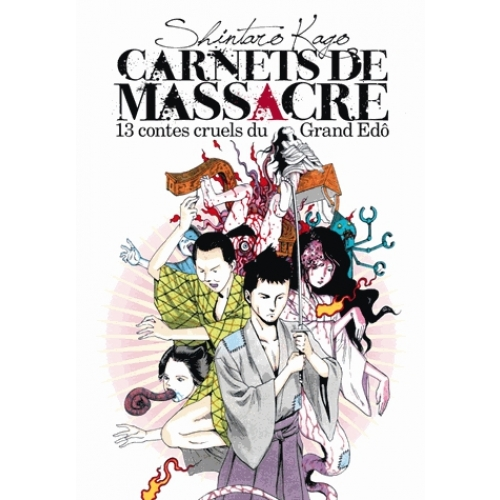 Carnets de massacre - 13 contes cruels du Grand Edo