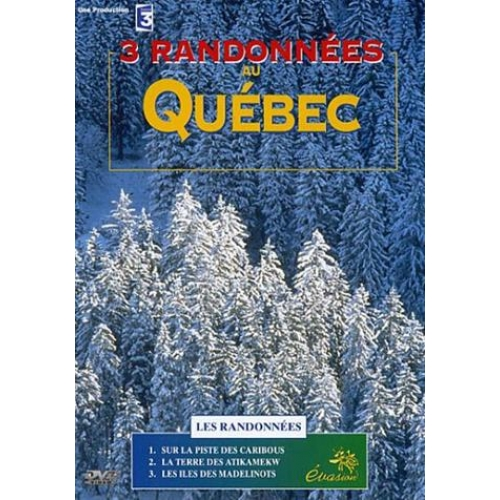 3 RANDONNEES AU QUEBEC