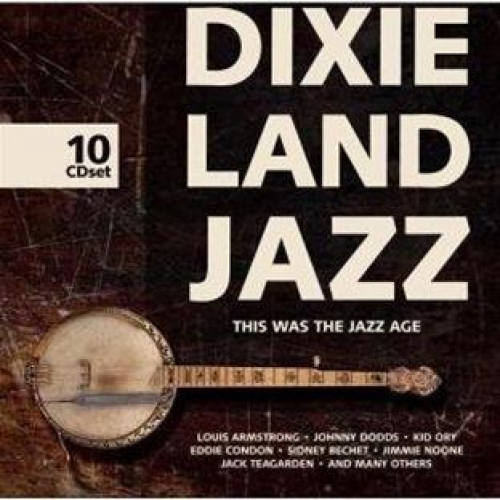 DIXIE LAND JAZZ : THIS WAS THE JAZZ AGE