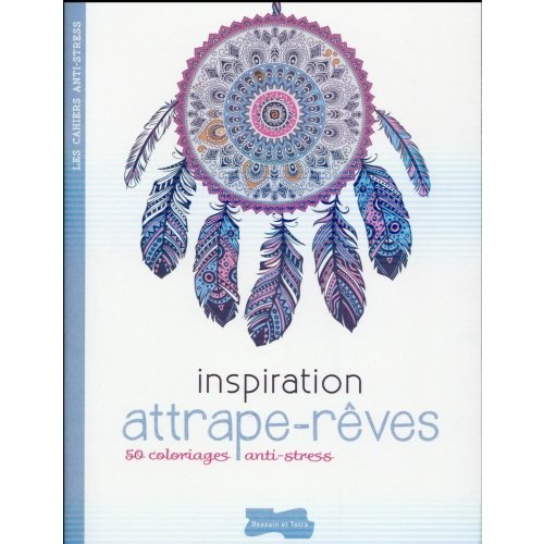 Inspiration Attrape Rêve 50 Coloriages Anti Stress Developpement
