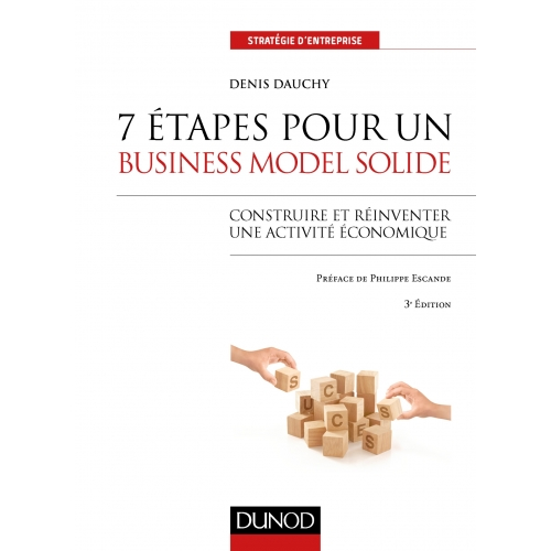 7 étapes pour un business model solide - 3e éd.