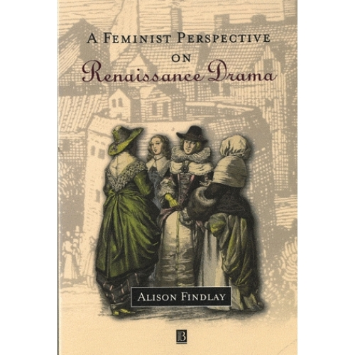 A Feminist Perspective on Renaissance Drama
