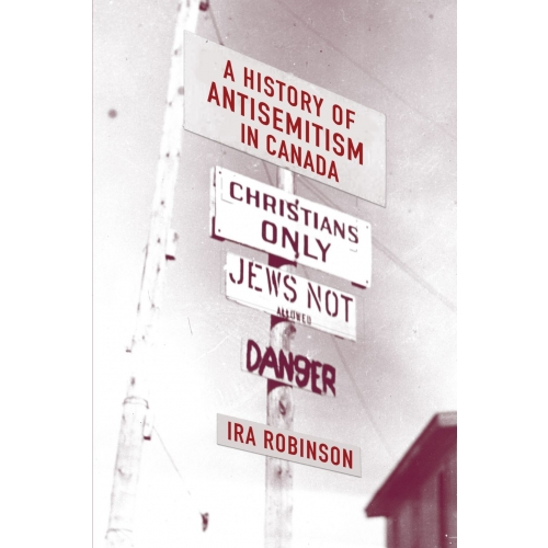 A History of Antisemitism in Canada