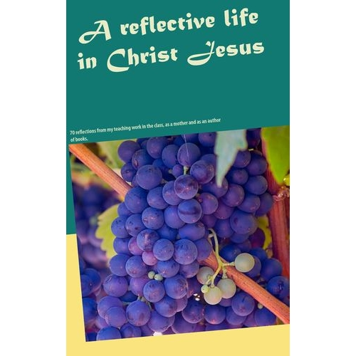 A reflective life in Christ Jesus