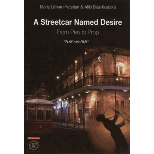 "A Streetcar Named Desire - From Pen to Prop ""Play & Film"""