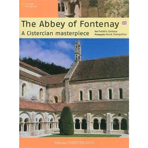 The Abbey of Fontenay - A Cistercian masterpiece