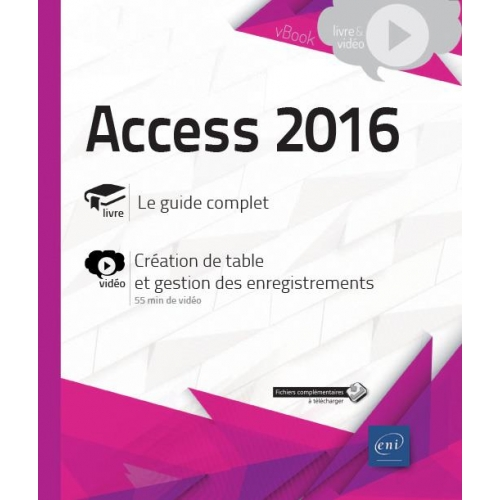 Access 2016 - Le guide complet