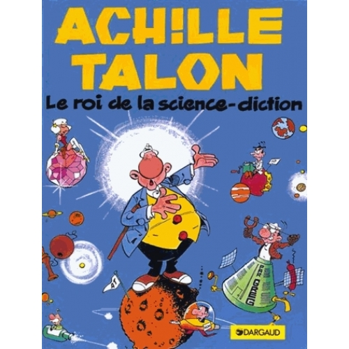 ACHILLE TALON TOME10 : LE ROI DE LA SCIENCE-DICTION